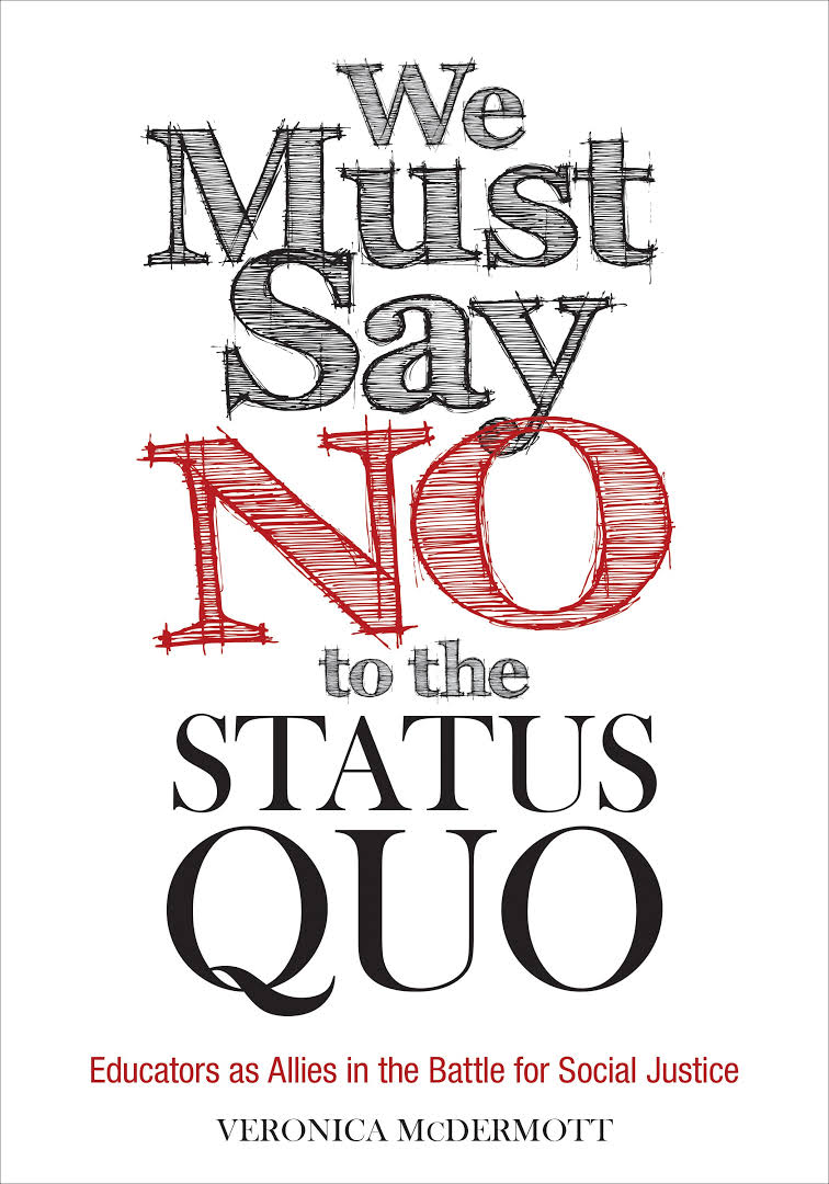 We Must Say No to the tradition of Status Quo- Educators as Allies in the Battle for Social Justice